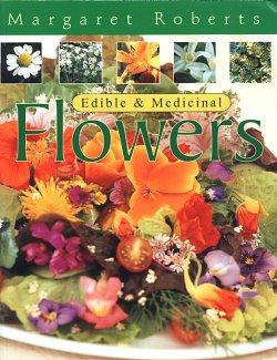 MARGARET ROBERTS' EDIBLE & MEDICINAL FLOWERS