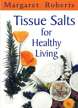 Margaret Roberts Herbal Centre - Tissue Salts for healthy living