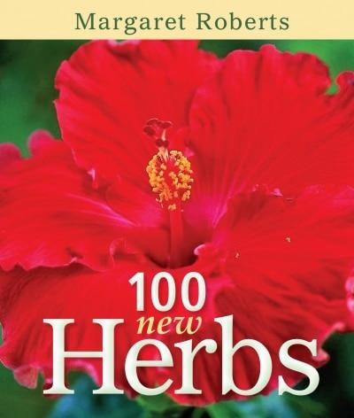 100 New Herbs - Margaret Roberts