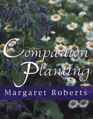 MARGARET ROBERTS' Companion Planting Book