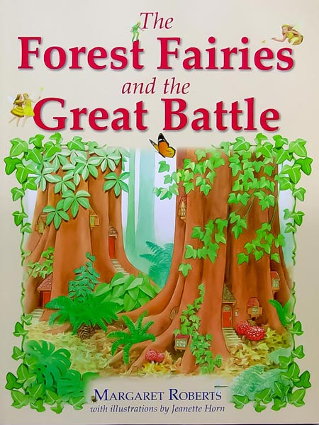 Margaret Roberts Herbal Centre - Forest Fairies and the Great Battle