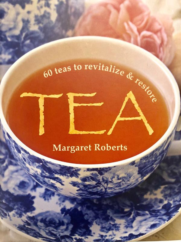 Margaret Roberts - 60 Teas to revitalize & restore