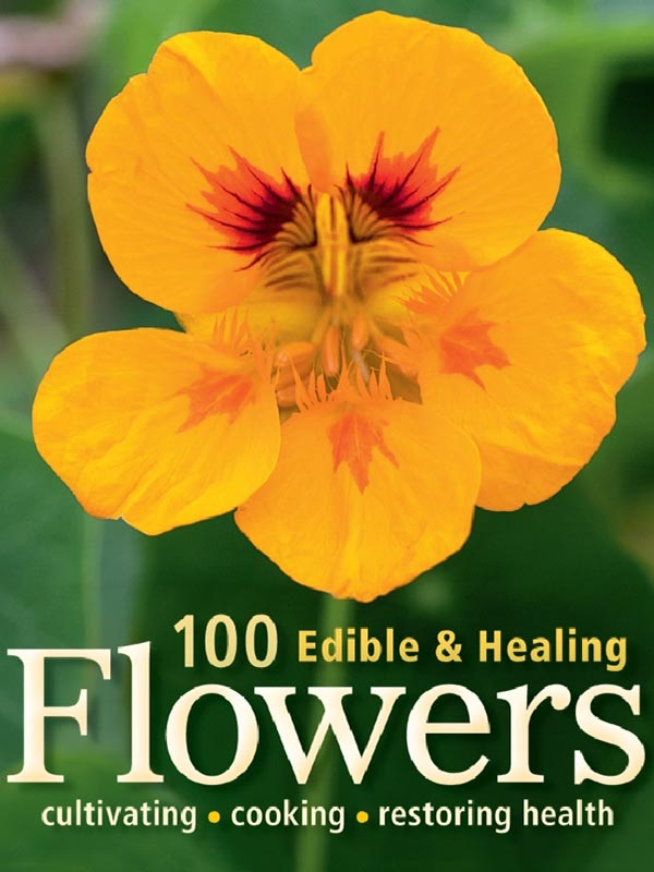 Margaret Roberts 100 Edible & Healing Flowers Book