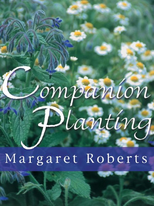 Margaret Roberts Herbal Centre Companion Planting Book