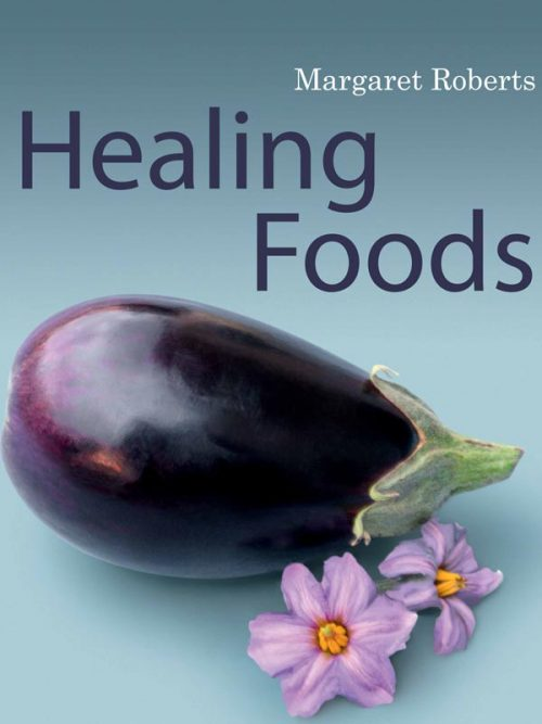 Margaret Roberts Herbal Centre - Healing Foods Book